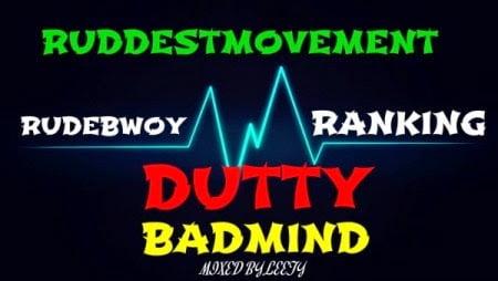 RudeBwoyRanking DuttyBadmindMixedByLeetyCreationwww.blissgh.com  - Music: RudeBwoy Ranking - Dutty Badmind (Mixed By Leety Creation)
