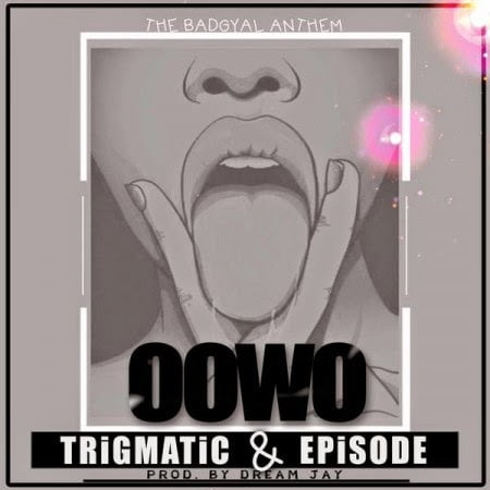 Photo of Music: Trigmatic & Episode – Oowo (Prod By Dream Jay)