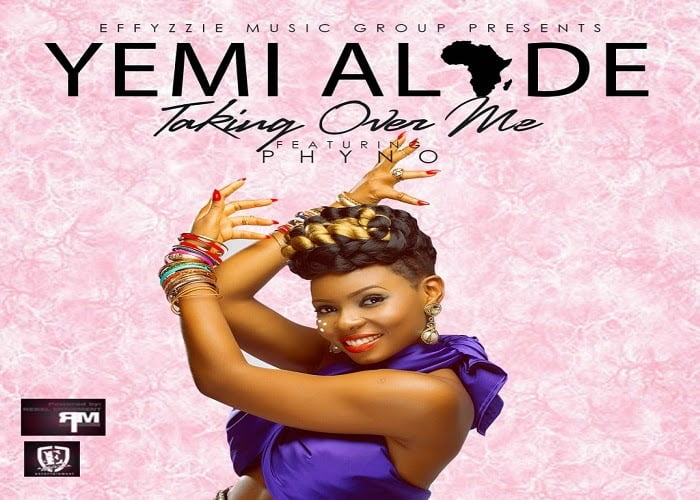 YemiAladeft.Phyno TakingoverMe - Music: Yemi Alade ft. Phyno - Taking over Me