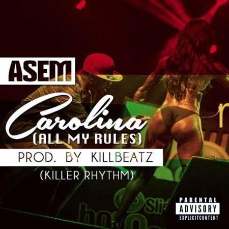 Asem CarolinaKilla Riddimwww.blissgh.com  - Music: Asem - Carolina (all my rules) (Killa Riddim) mixed by mikemillz