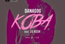 Photo of Music: Danagog – Koba ft. Lil Kesh