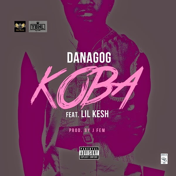 Danagog KobaftLilKeshwww.blissgh.com  - Music: Danagog - Koba ft. Lil Kesh