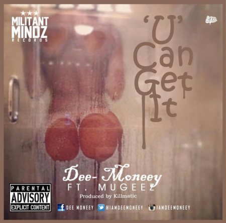 Photo of Dee Moneey - U Can Get It ft. Mugeez (Prod by Killmatic)