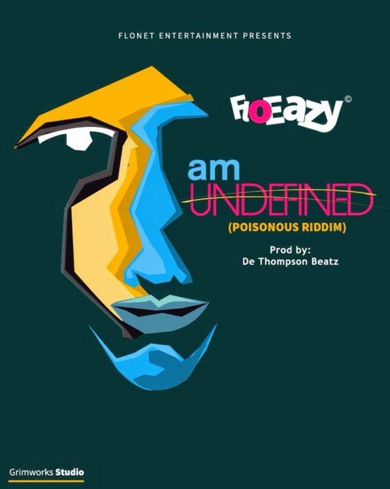 FloEasy AmUndefined prod.byDDTPOISONOUSRIDDIMwww.blissgh.com  - Music: FloEasy - Am Undefined (Prod.by DDT POISONOUS RIDDIM)