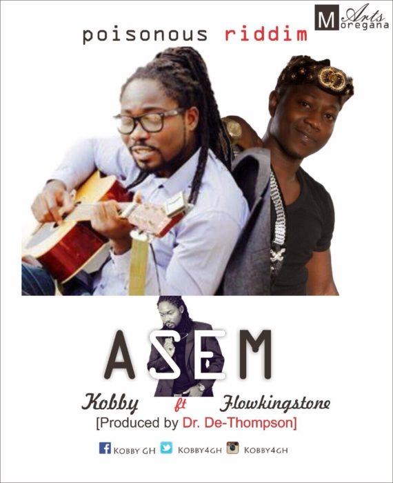 KObby Asemft.FLOWKINGSTONEprod.byDDT POISONOUSRIDDIMwww.blissgh.com  - Music: Kobby - Asem ft. FlowkingStone (Prod.by DDT - POISONOUS RIDDIM)