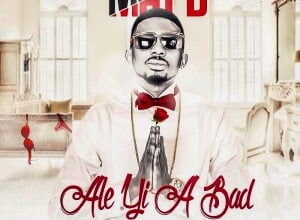 Photo of Music: MayD – Ale Yi A BAD