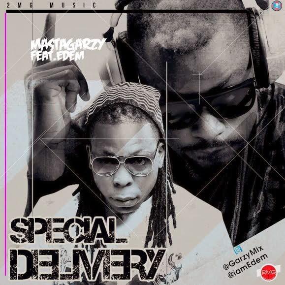 MixMastaGarzy SpecialDeliveryft.Edem  - Music: Mix Masta Garzy - Special Delivery ft. Edem
