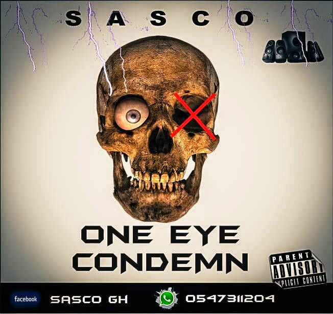 Sasco OneEyeCondemProd.byCocoobeatwww.blissgh.com  - Music: Sasco - One Eye Condem (Prod. by Cocoobeat)