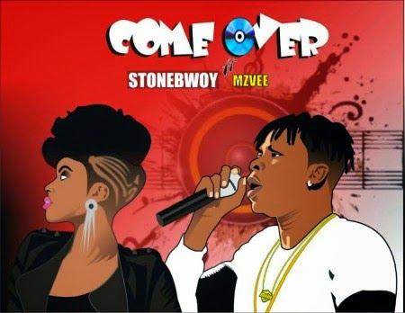 Stonebwoy ComeOverFt.MzVeewww.blissgh.com  - Music: Stonebwoy - Come Over ft. MzVee + Lyrics