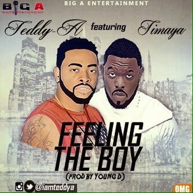 Teddy A - Music: Teddy-A ft. Timaya - Feeling The Boy