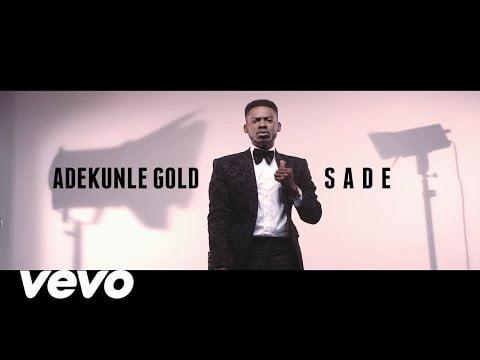 0 24 - ▶Video: Adekunle Gold - Sade | + Mp3