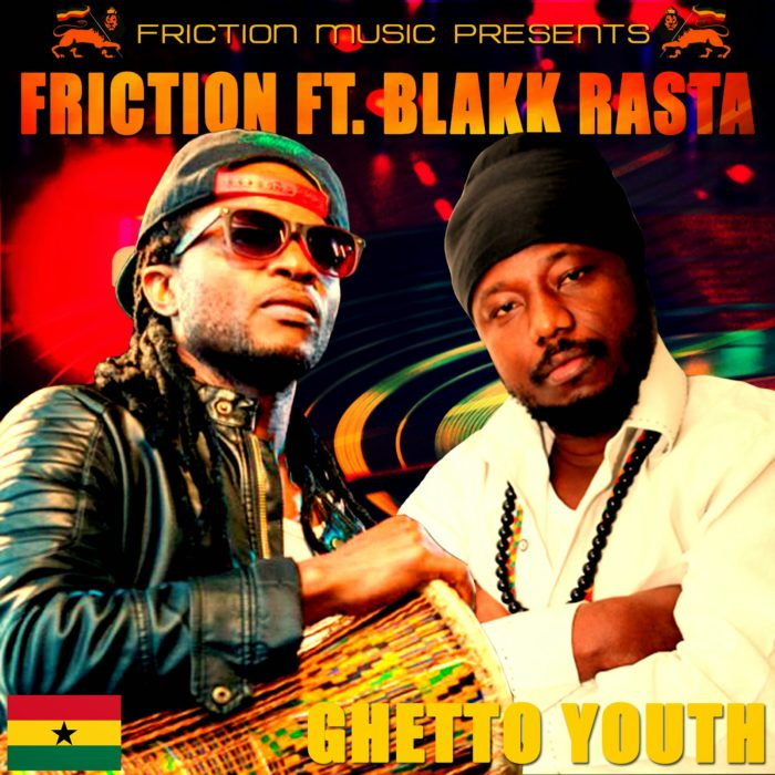 ArtworkFrictionft.BlakkRasta - Friction Releases Powerful Song to Motivate ''Ghetto Youth''