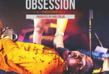 Photo of Music: Choirmaster (Praye) – Obsession (Prod. by Van Stalin)