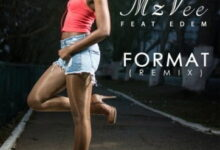 Photo of Music: MzVee – Format ft. Edem (Remix)