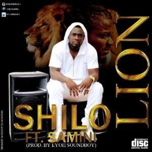 Shilo Lionft.SaminiProd.byEyohSoundboy - Shilo - Lion ft. Samini (Prod. by Eyoh Soundboy)