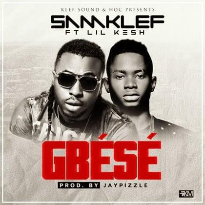 Samklef Gbeseft.LilKeshwww.blissgh.com  - Music: Samklef - Gbese ft. Lil Kesh