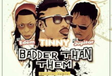 Photo of Tinny – Badder Than Them (Remix) ft. Edem, Jupitar (Prod. by No Joke)
