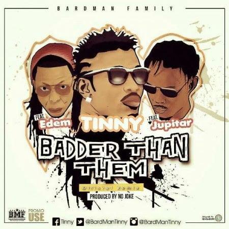 Tinny BadderThanThemRemixft.EdemJupitarProd.byNoJoke - Tinny - Badder Than Them (Remix) ft. Edem, Jupitar (Prod. by No Joke)