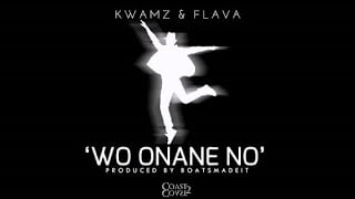 Photo of Kwamz  & Flava – Wo Onane No