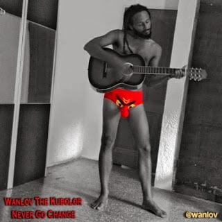 WanlovgetsradicalagainstleadersinnewsongE28098NeverGoChange2727 - Wanlov gets radical against leaders in new song 'Never Go Change''