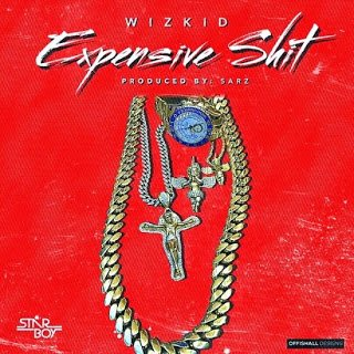 Wizkid Expensiveblissgh.com  - Wizkid - Expensive $hit (Prod Sarz)