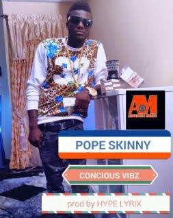 PopeSkinny ConsciousVibz28MenyaWoAy3295Bwww.blissgh.com5D - Pope Skinny - Conscious Vibz (Menya Wo Ay3)