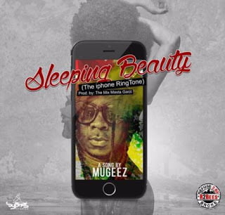 Photo of Mugeez – Sleeping Beauty (The iphone Riddim)