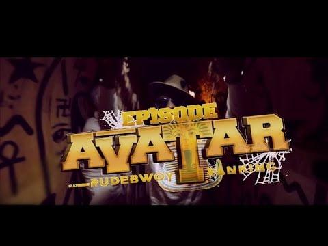 0 17 - Video: Avatar - Episode ft. Rudebwoy Ranking +Mp3