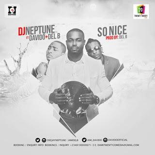 DJNeptuneft.Davido2CDel27B28Music29Mp3 - DJ Neptune ft. Davido+Del B - So Nice (Music)   Mp3