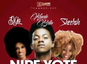 Photo of Korede Bello x Dija x Sheebah – Nipe Yote (Remix) | Mp3 Music