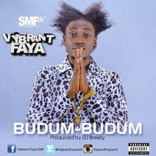 VybrantFaya budumbudumblissgh.com  - Vybrant Faya - budum budum (Music) | Mp3