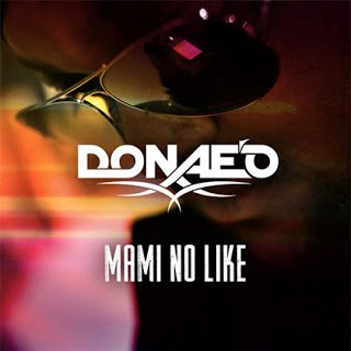 donaeo mami no like - Donaeo ft. Ice Prince & Dj Spinall - Mami No Like