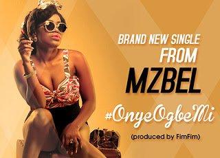 mzbelonyeogbemi - Mzbel - Onye Ogbemi | Mp3