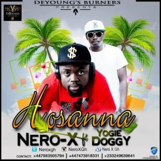sdfsd - Music: Nero X - Hosanna ft. Yogie Doggy  | BlissGh Promo