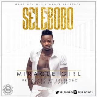 Photo of Music: Selebobo – Miracle Girl