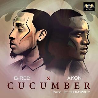 Photo of B-Red ft. Akon - Cucumber | Download