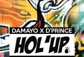 Photo of Damayo x D'Prince – HolUp (Prod. by Psychotune) | Mp3