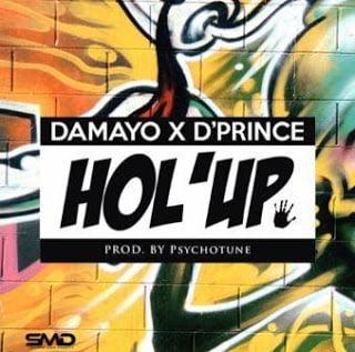 DamayoxD27Prince HolUp28Prod.byPsychotune29 - Damayo x D'Prince - HolUp (Prod. by Psychotune) | Mp3