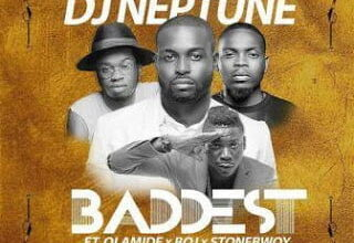 Photo of Dj Neptune – Baddest ft. Olamide, StoneBwoy, B.O.J