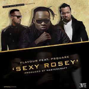 FlavourftP Square SexyRoseyLatestNaijaMusic - Flavour ft P-Square - Sexy Rosey   Latest Naija Music