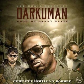 Guru Darkumanft.Dobble2CGasmillaLatestGhanaMusic - Guru - Darkuman ft. Dobble & Gasmilla | Latest Ghana Music