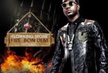 Photo of Flowking Stone – Fire Bon Dem   Latest Ghana Music