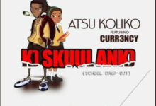 Photo of Atsu Koliko – Ko School Anko ft. Curr3ncy *Music *Mp3