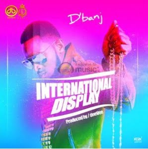 Photo of D'banj – International Display (Prod DeeVee)