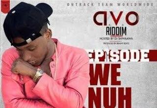 Photo of Episode - We Nuh Care (AVO Riddim) | Mp3