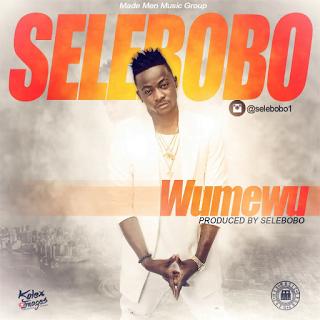 Photo of Selebobo – Wumewu | Latest Nigerian Music Downloads