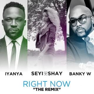 SeyiShay RightNowRemixftBankyW2CIyanya - Seyi Shay - Right Now Remix ft Banky W, Iyanya (Original Version)