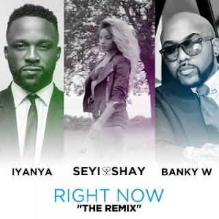 SeyiShayft.BankyW - Seyi Shay ft. Banky W x Iyanya - Right Now (Remix) | {Music Mp3}