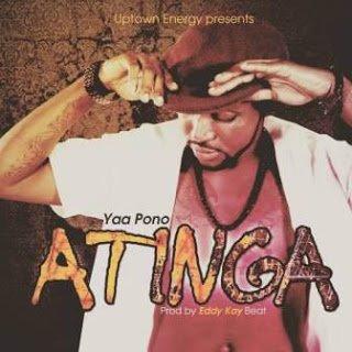 YaaPono Atinga - Yaa Pono - Atinga | *Music*Mp3