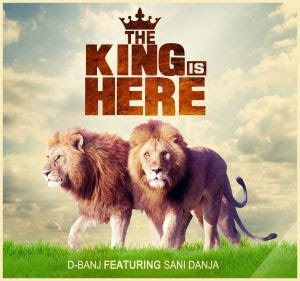 king is here - D'Banj ft. Sani Danja - The King Is Here | Music Mp3